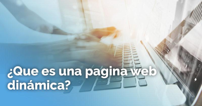 ¿Que Es Una Pagina Web Dinámica?