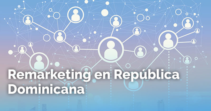 Remarketing En República Dominicana